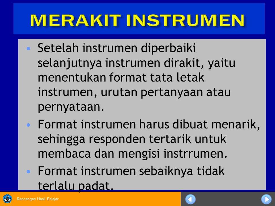Setelah instrumen diperbaiki selanjutnya instrumen dirakit, yaitu menentukan format tata letak instrumen, urutan pertanyaan atau pernyataan.