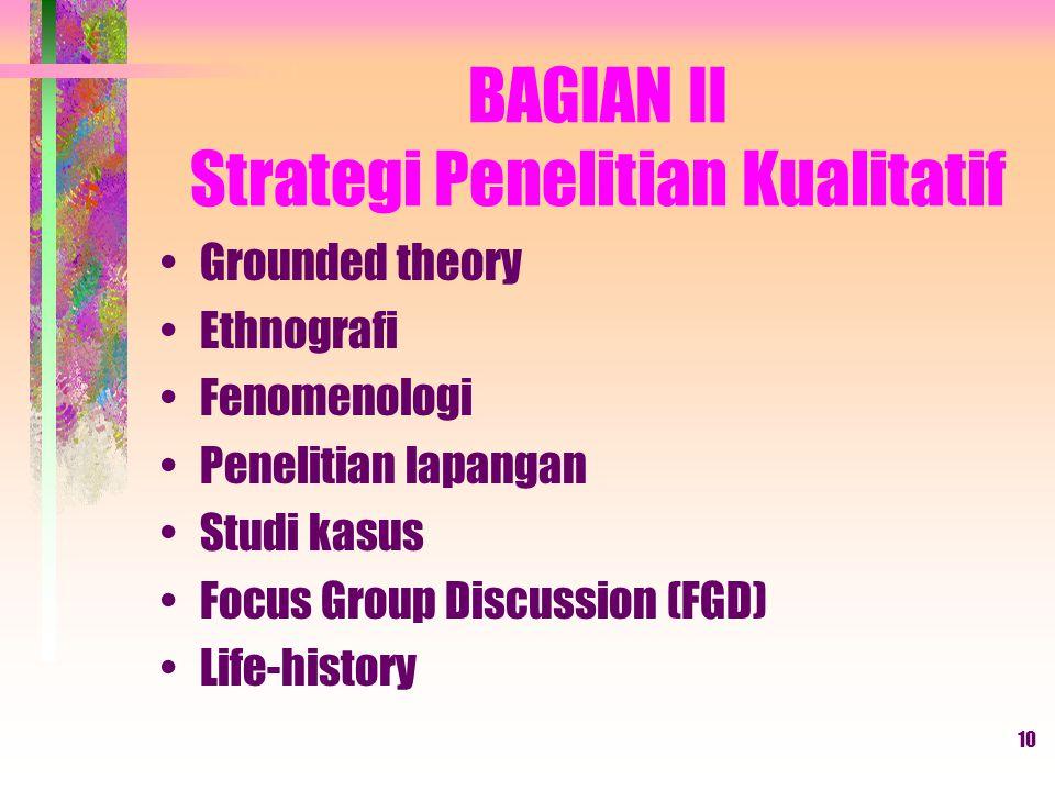 BAGIAN II Strategi Penelitian Kualitatif