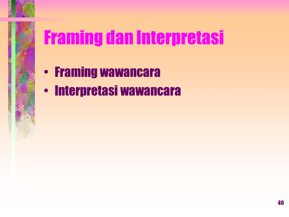 Framing dan Interpretasi