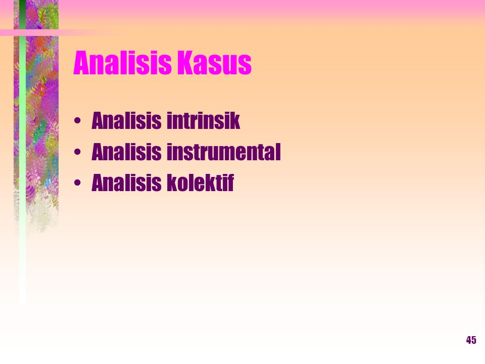 Analisis Kasus Analisis intrinsik Analisis instrumental
