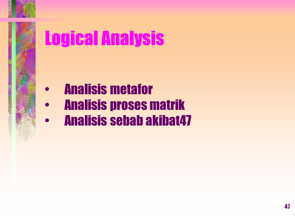 Logical Analysis Analisis metafor Analisis proses matrik