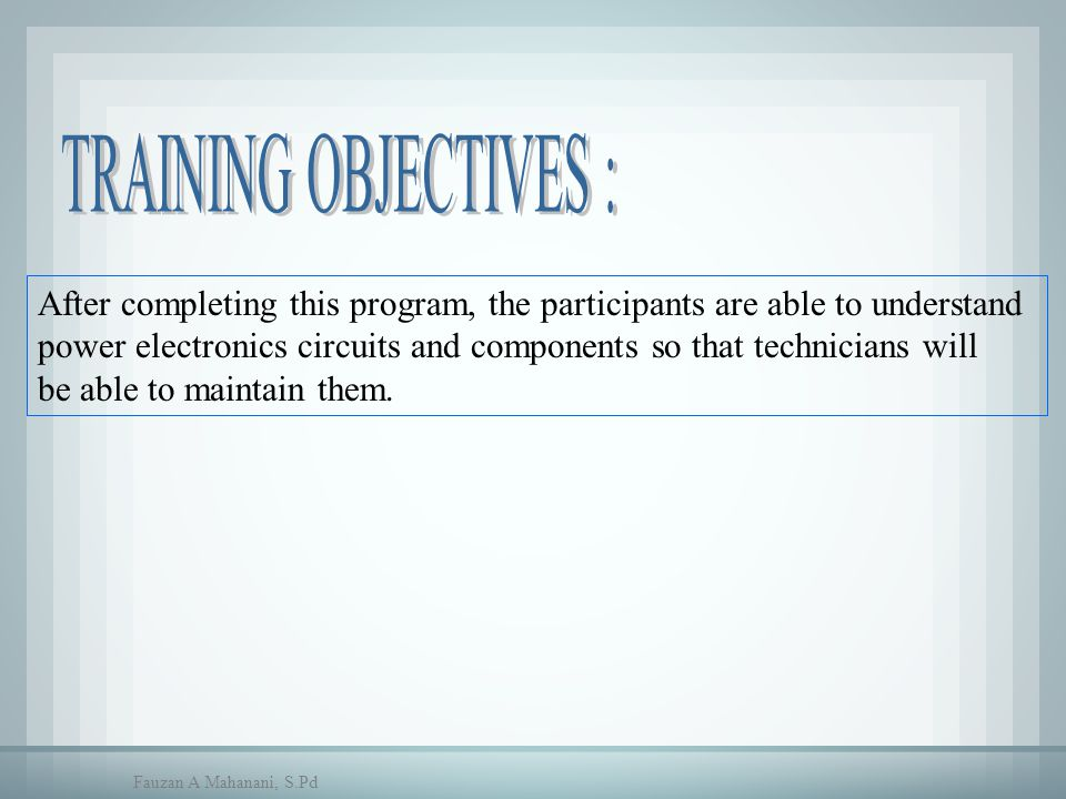 TRAINING OBJECTIVES : After completing this program, the participants are able to understand.