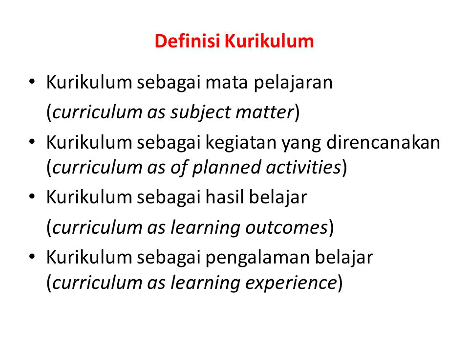 Definisi Kurikulum Kurikulum sebagai mata pelajaran. (curriculum as subject matter)