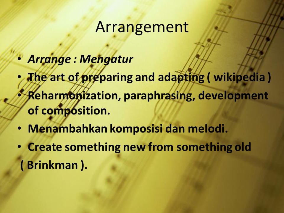 Arrangement Arrange : Mengatur