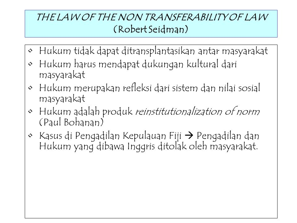 THE LAW OF THE NON TRANSFERABILITY OF LAW (Robert Seidman)
