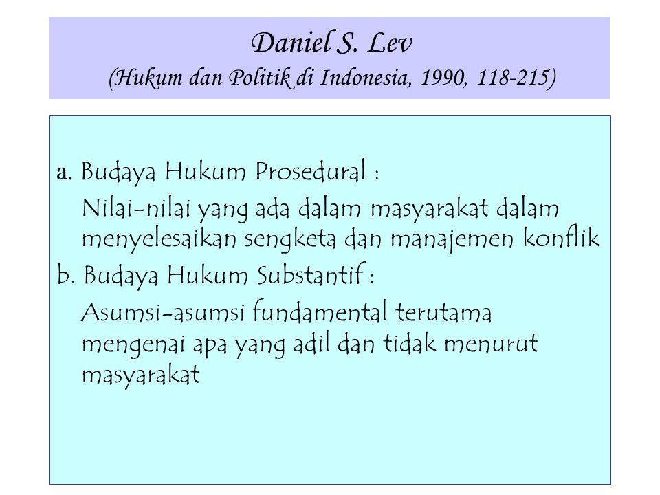 Daniel S. Lev (Hukum dan Politik di Indonesia, 1990, 118-215)