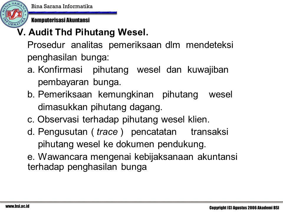 V. Audit Thd Pihutang Wesel.