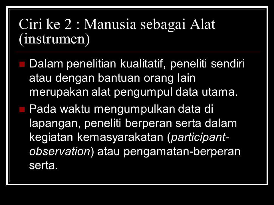 Ciri ke 2 : Manusia sebagai Alat (instrumen)