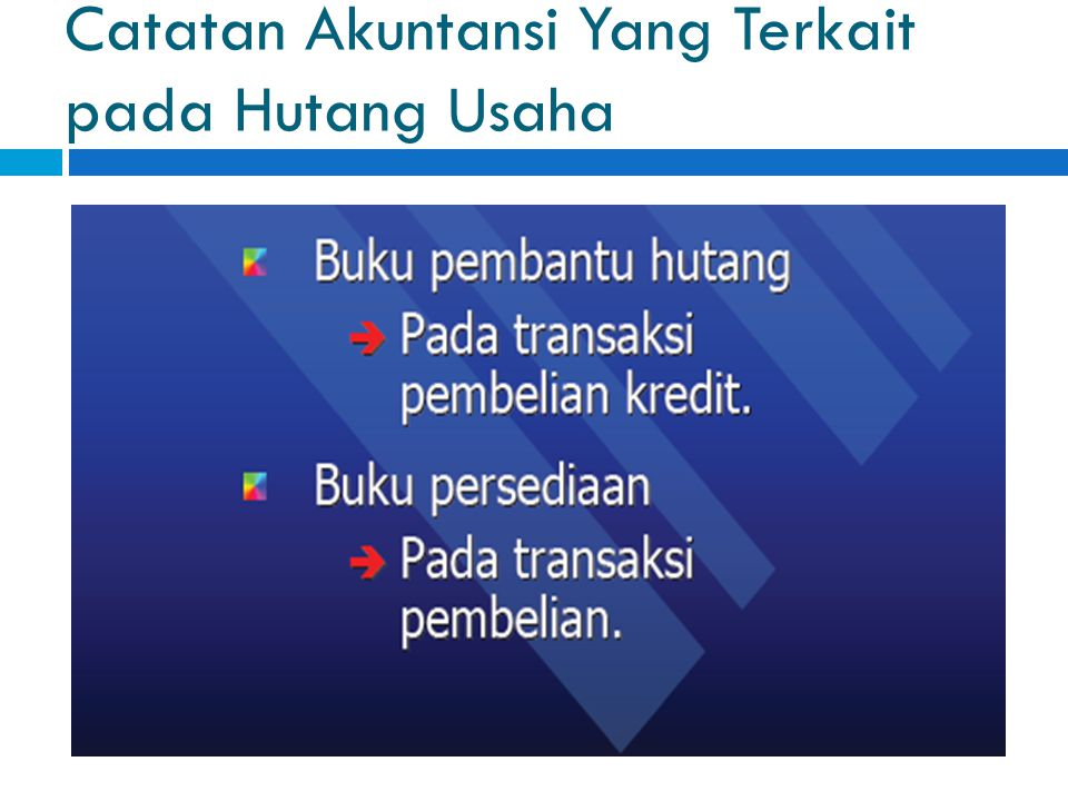 Catatan Akuntansi Yang Terkait pada Hutang Usaha