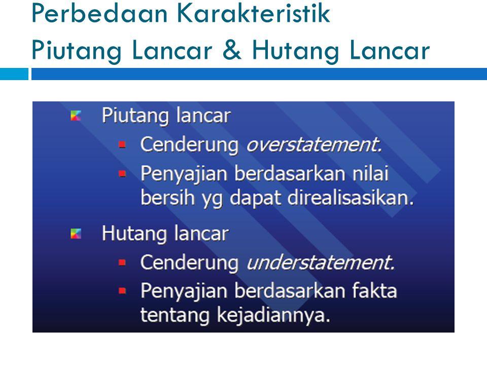 Perbedaan Karakteristik Piutang Lancar & Hutang Lancar