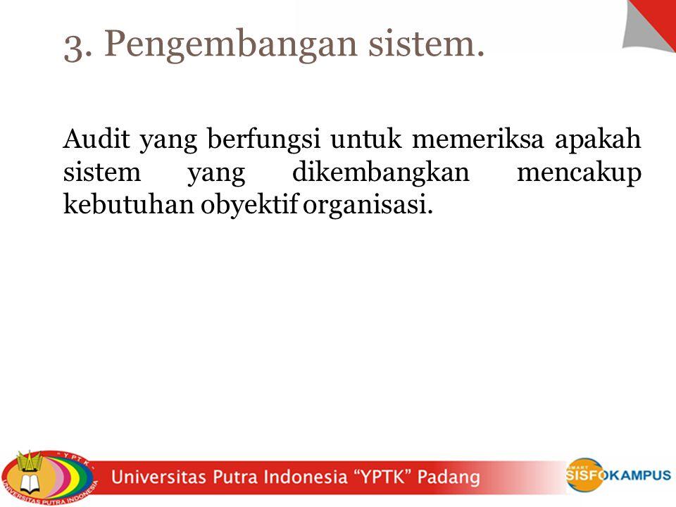 3. Pengembangan sistem.