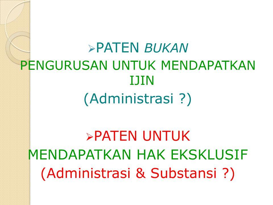 MENDAPATKAN HAK EKSKLUSIF (Administrasi & Substansi )