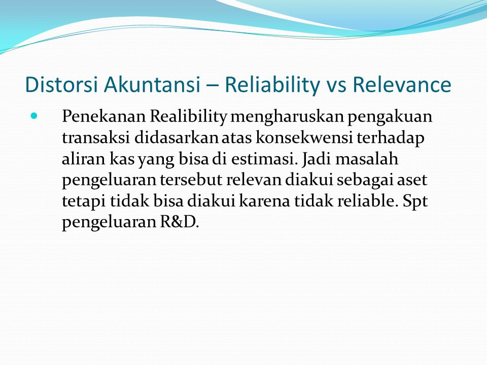 Distorsi Akuntansi – Reliability vs Relevance