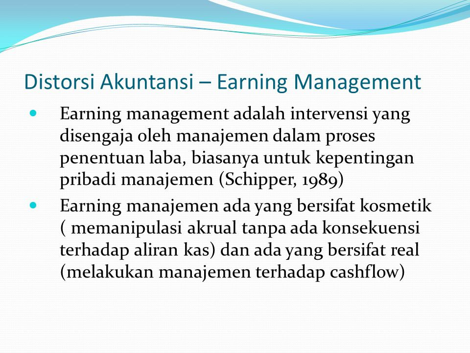 Distorsi Akuntansi – Earning Management