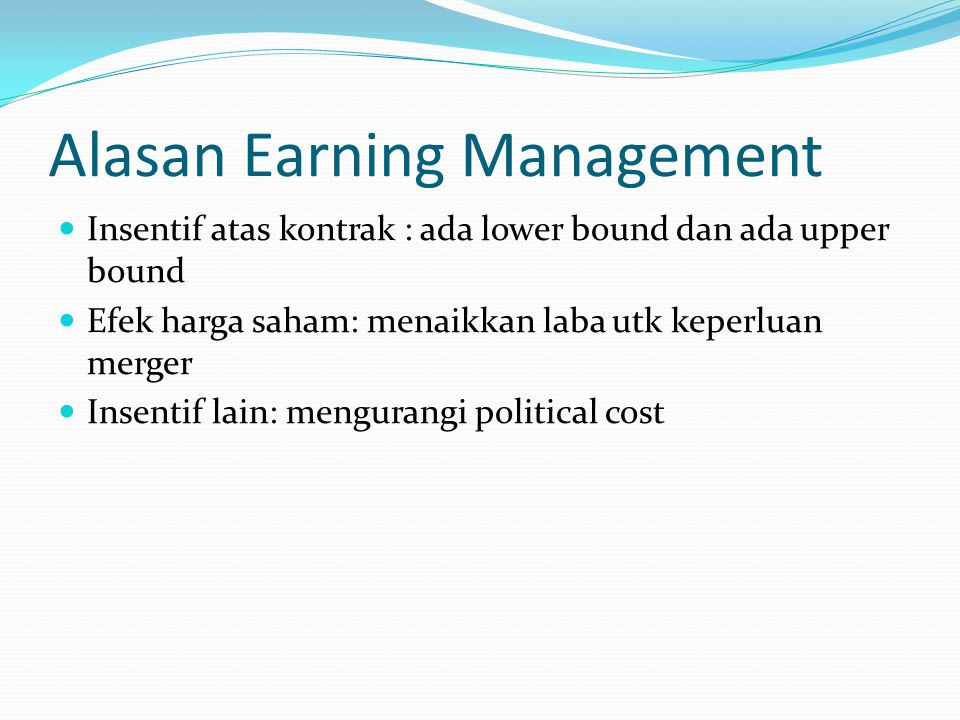 Alasan Earning Management
