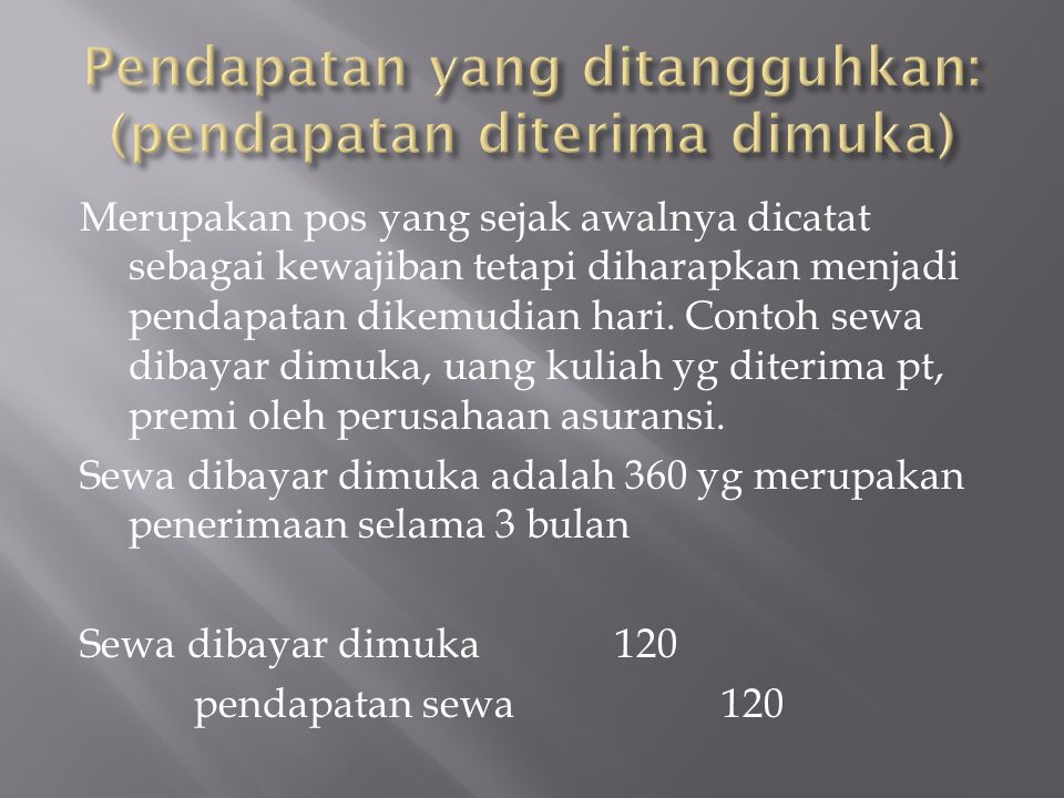 Pendapatan yang ditangguhkan: (pendapatan diterima dimuka)