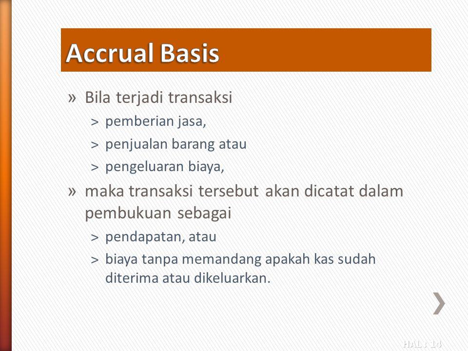 Accrual Basis Bila terjadi transaksi