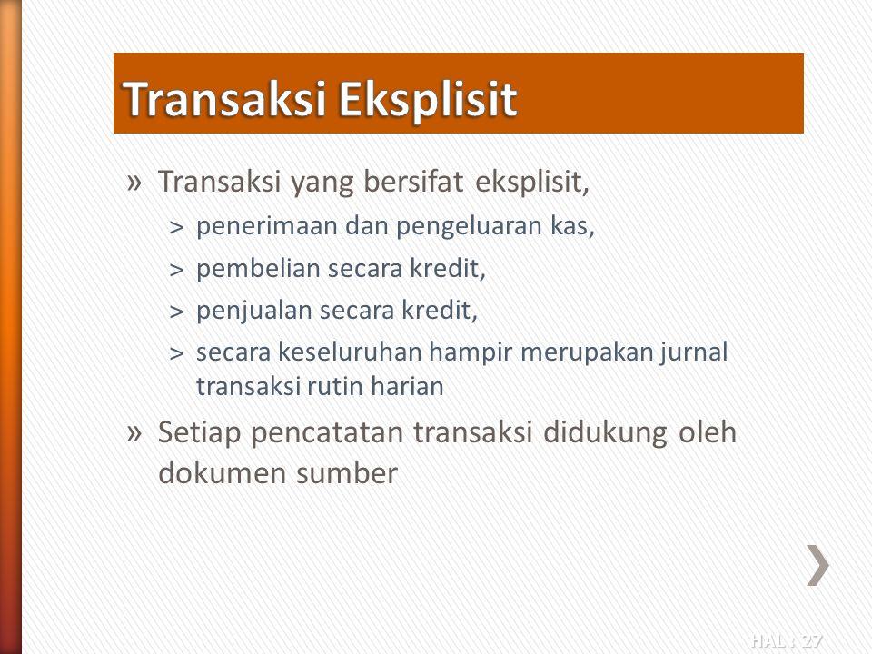 Transaksi Eksplisit Transaksi yang bersifat eksplisit,