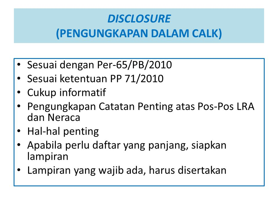 DISCLOSURE (PENGUNGKAPAN DALAM CALK)