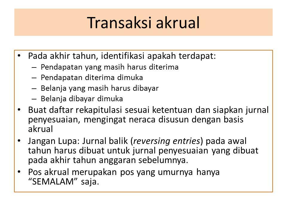 Transaksi akrual Pada akhir tahun, identifikasi apakah terdapat:
