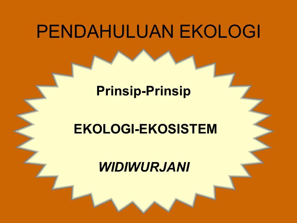 Prinsip-Prinsip EKOLOGI-EKOSISTEM WIDIWURJANI