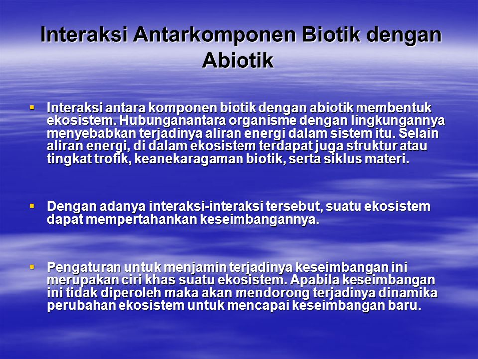 Interaksi Antarkomponen Biotik dengan Abiotik