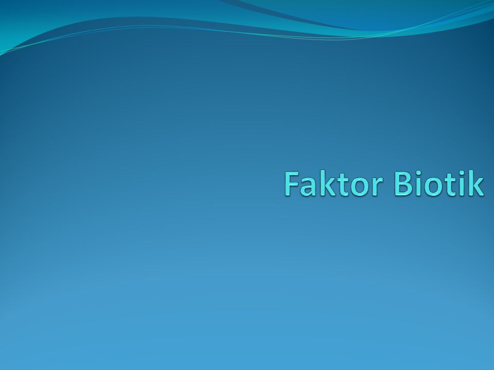 Faktor Biotik