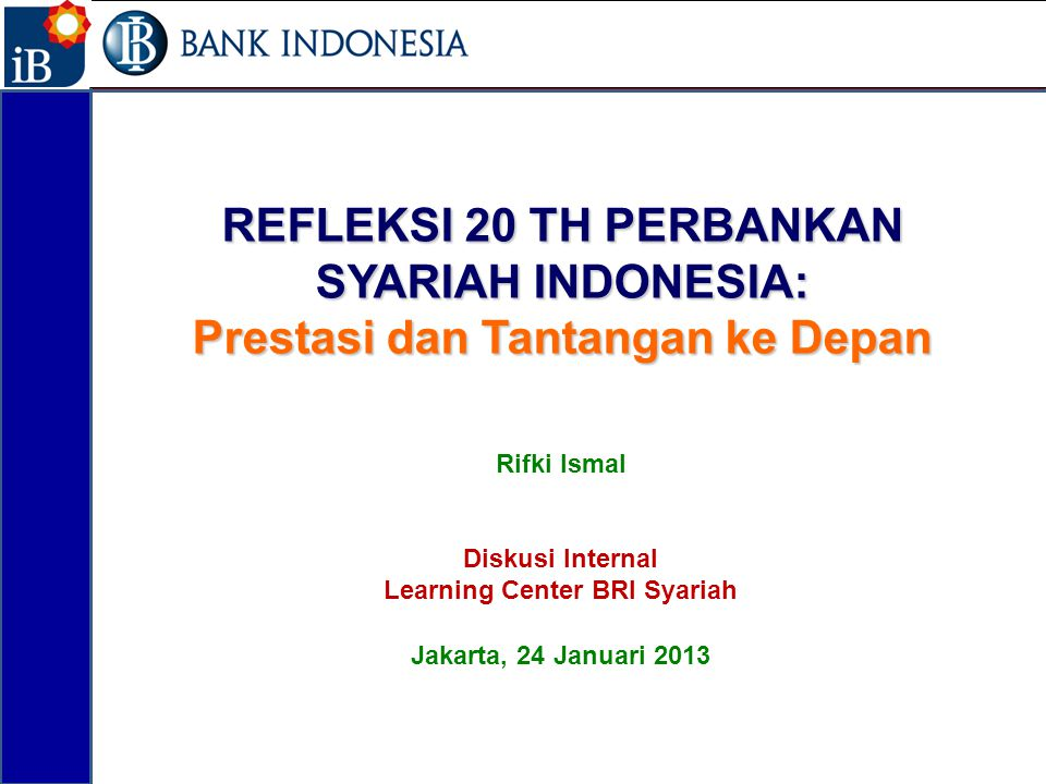REFLEKSI 20 TH PERBANKAN SYARIAH INDONESIA: