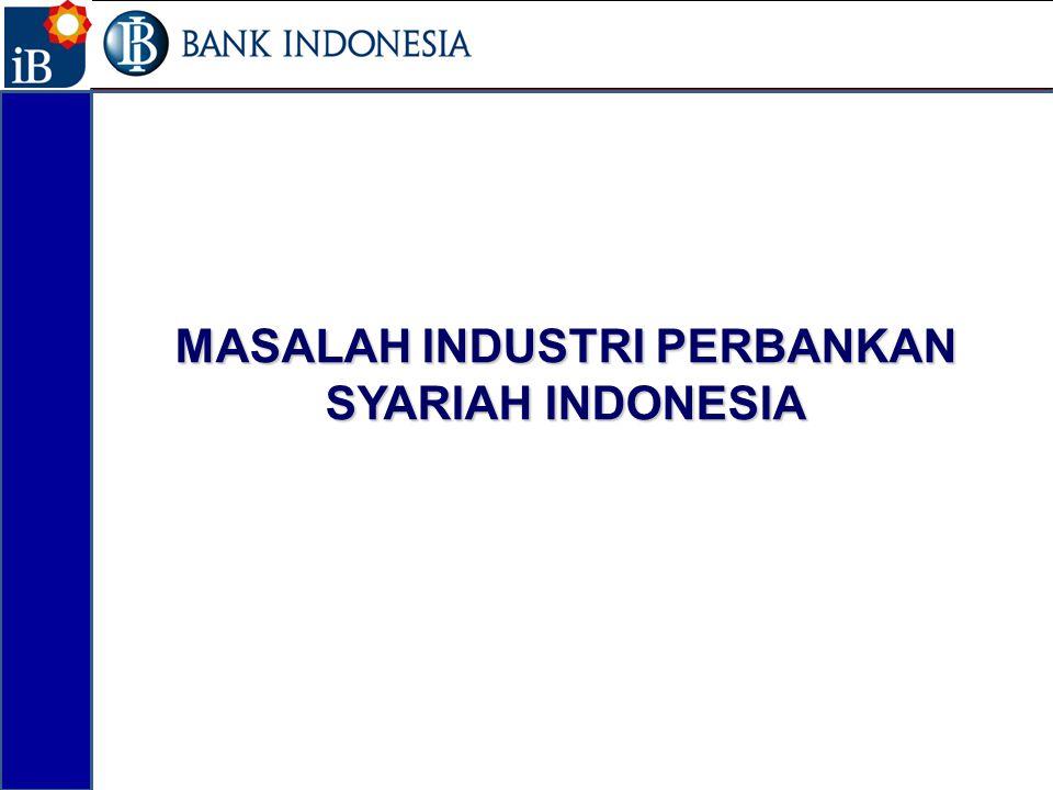MASALAH INDUSTRI PERBANKAN SYARIAH INDONESIA