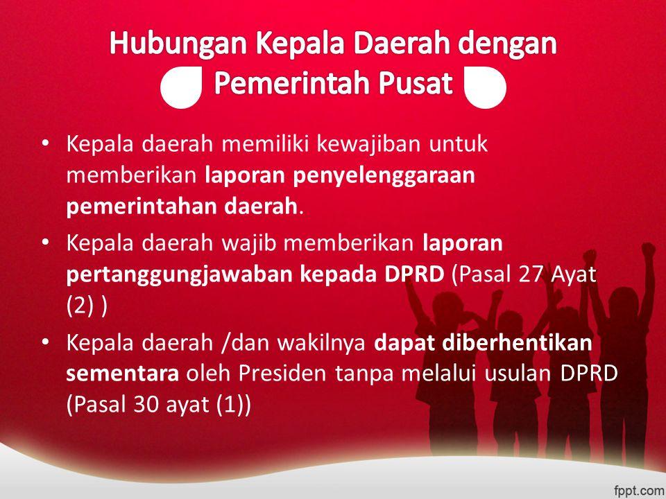 Hubungan Kepala Daerah dengan Pemerintah Pusat