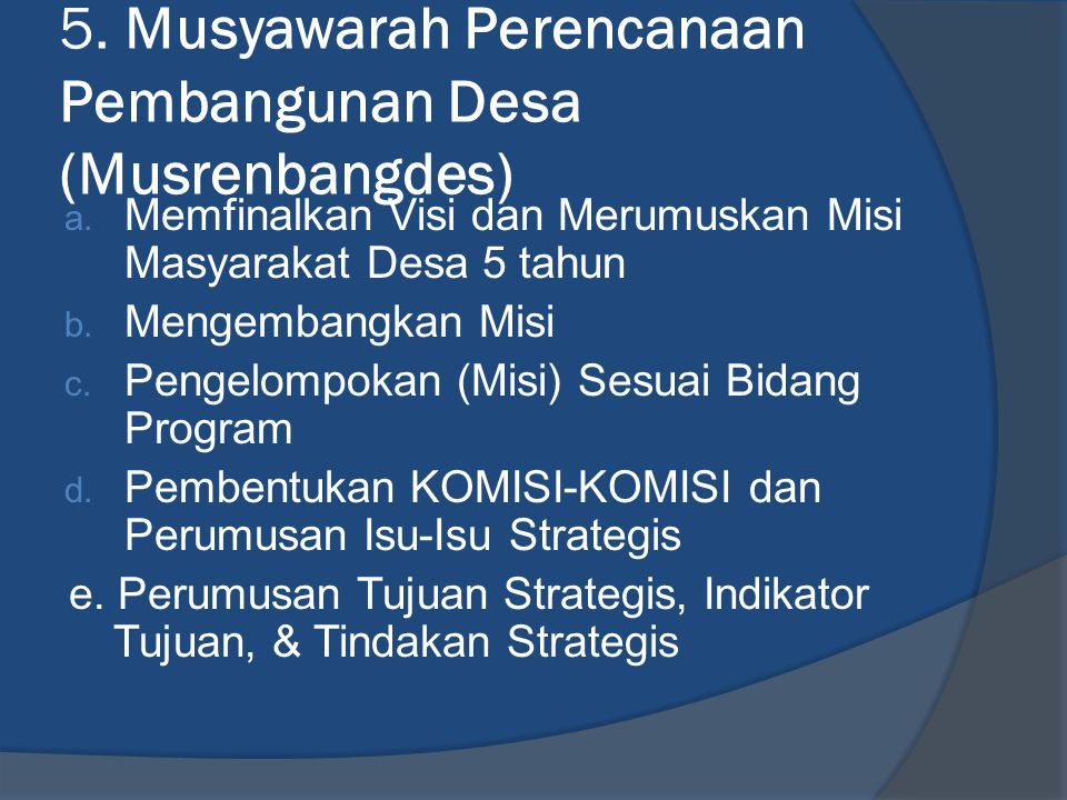 5. Musyawarah Perencanaan Pembangunan Desa (Musrenbangdes)