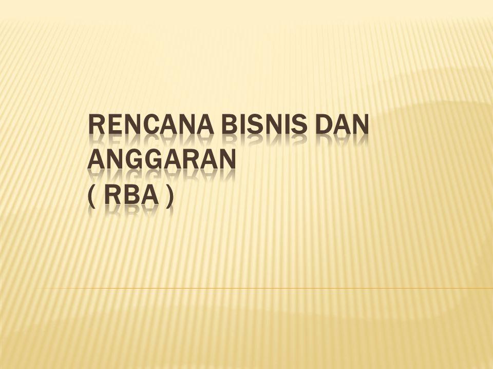 RENCANA BISNIS DAN ANGGARAN ( rba )