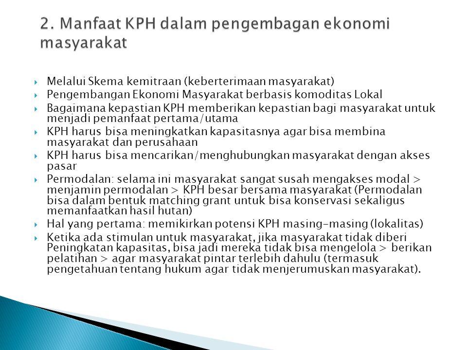 2. Manfaat KPH dalam pengembagan ekonomi masyarakat
