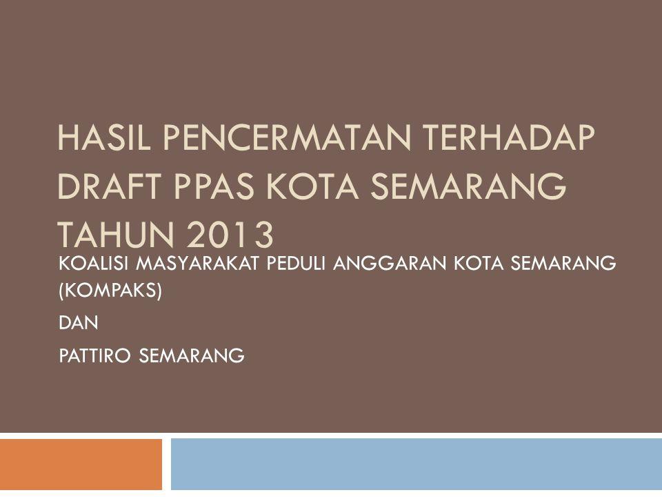HASIL PENCERMATAN TERHADAP DRAFT PPAS KOTA SEMARANG TAHUN 2013