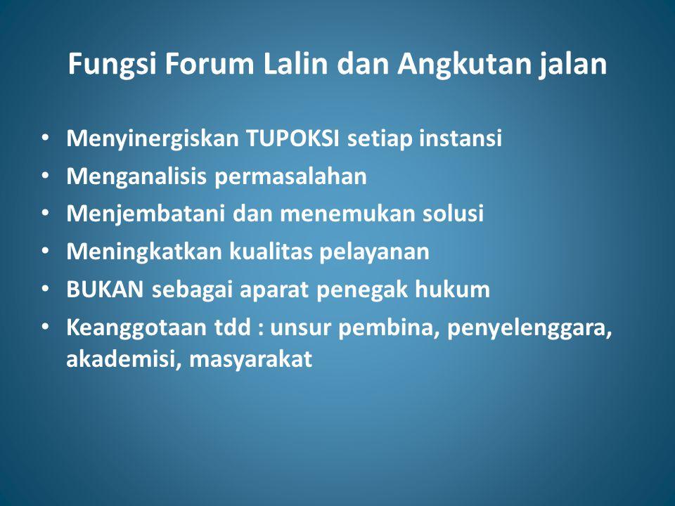 Fungsi Forum Lalin dan Angkutan jalan