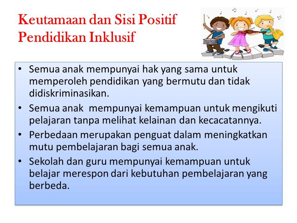 Keutamaan dan Sisi Positif Pendidikan Inklusif