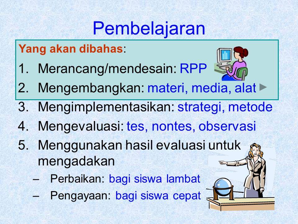 Pembelajaran Merancang/mendesain: RPP