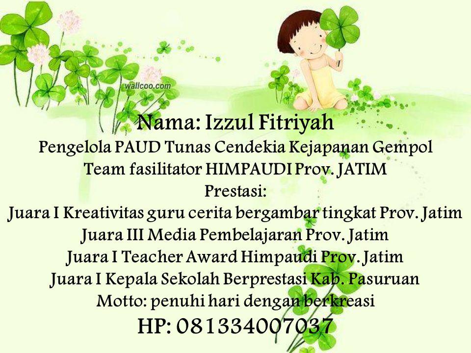 Nama: Izzul Fitriyah HP: 081334007037