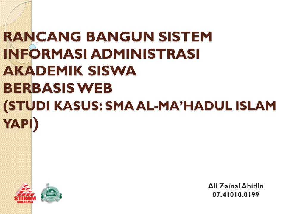 RANCANG BANGUN SISTEM INFORMASI ADMINISTRASI AKADEMIK SISWA BERBASIS WEB (STUDI KASUS: SMA AL-MA'HADUL ISLAM YAPI)