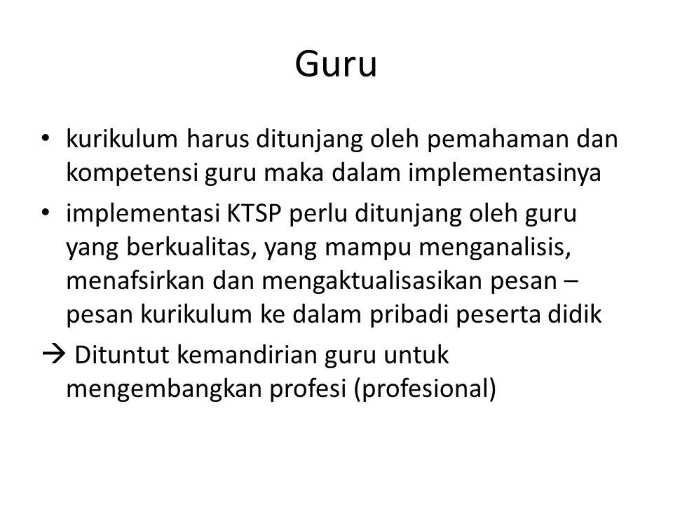 Guru kurikulum harus ditunjang oleh pemahaman dan kompetensi guru maka dalam implementasinya.