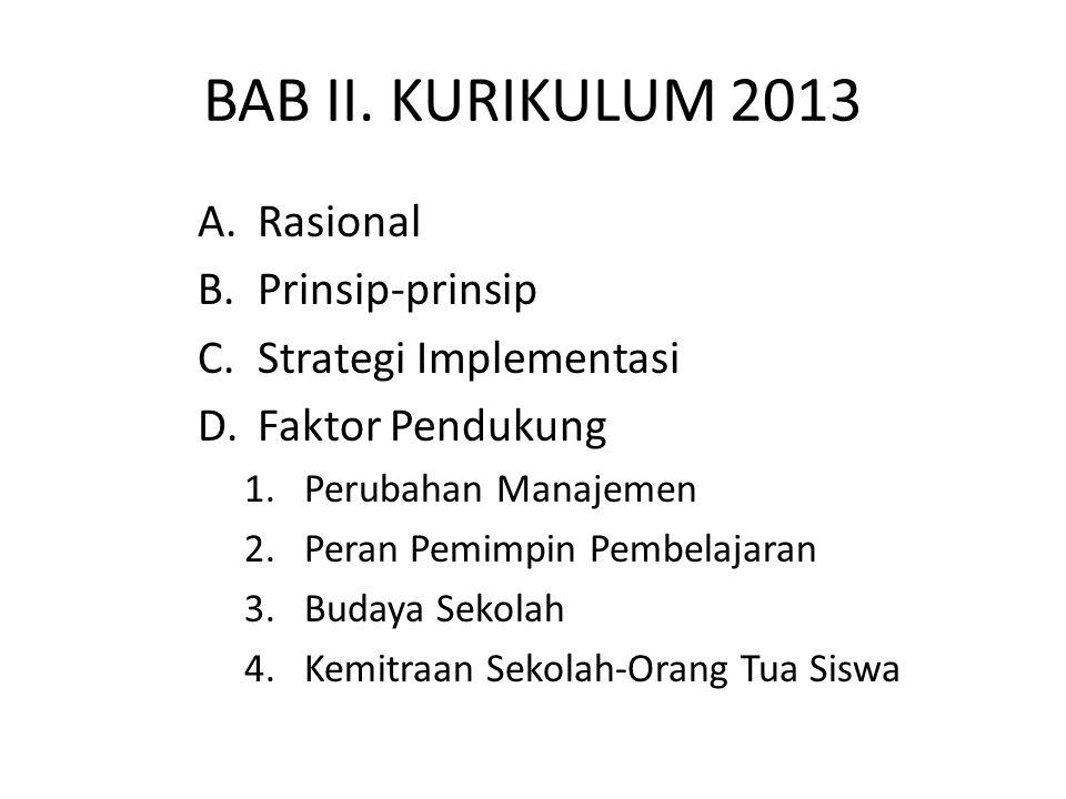 BAB II. KURIKULUM 2013 Rasional Prinsip-prinsip Strategi Implementasi