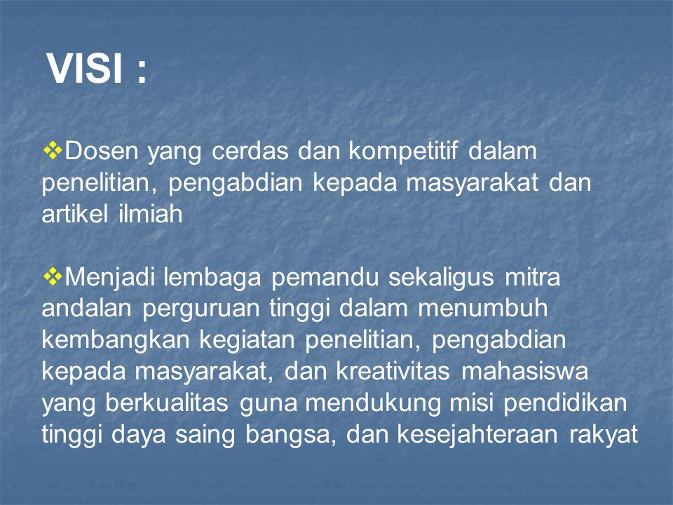 VISI : Dosen yang cerdas dan kompetitif dalam penelitian, pengabdian kepada masyarakat dan artikel ilmiah.