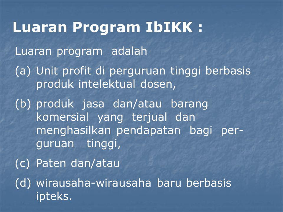 Luaran Program IbIKK : Luaran program adalah