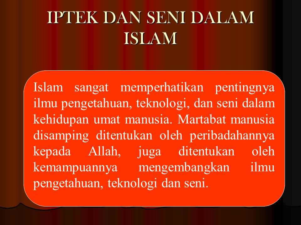 IPTEK DAN SENI DALAM ISLAM