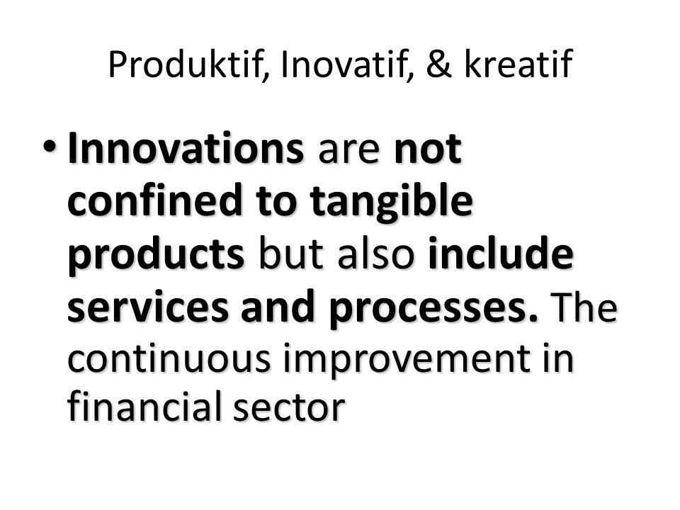 Produktif, Inovatif, & kreatif