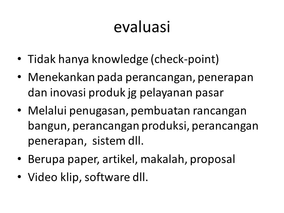 evaluasi Tidak hanya knowledge (check-point)