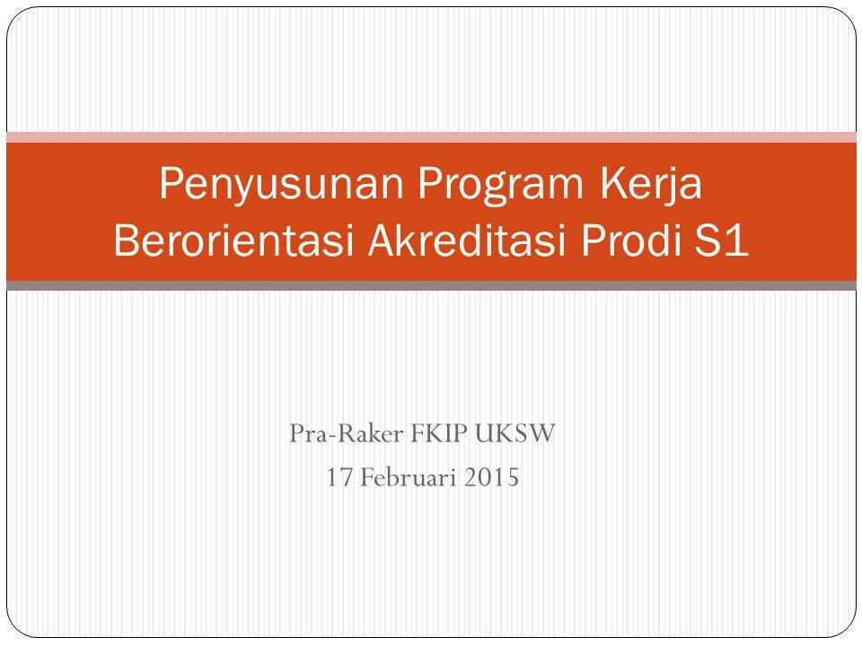 Penyusunan Program Kerja Berorientasi Akreditasi Prodi S1