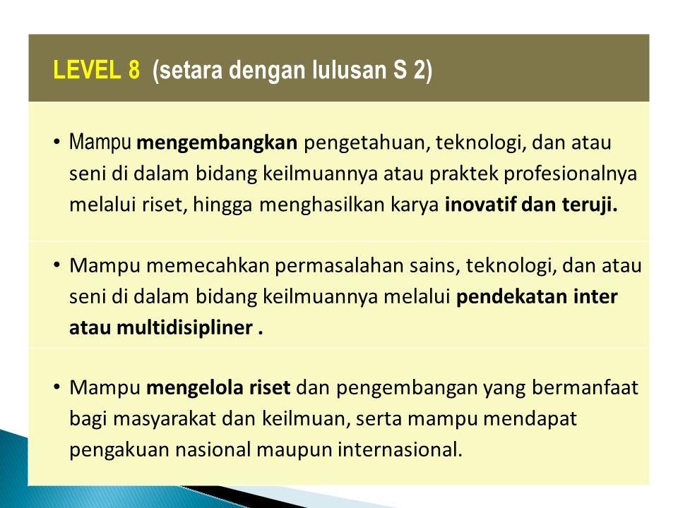 LEVEL 8 (setara dengan lulusan S 2)
