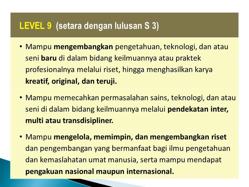 LEVEL 9 (setara dengan lulusan S 3)