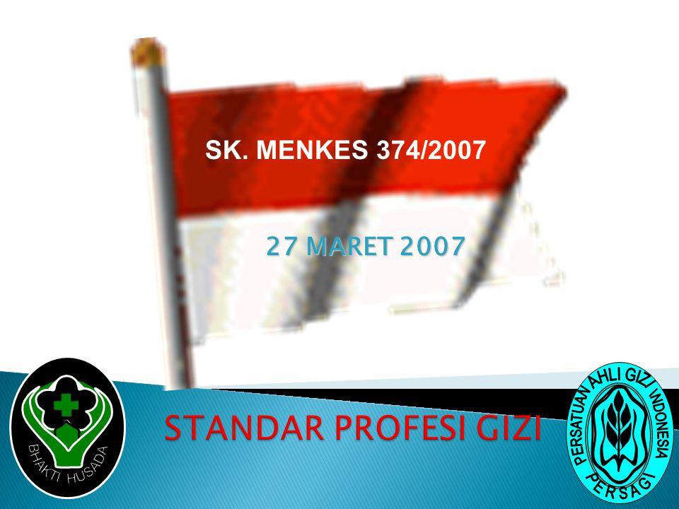SK. MENKES 374/2007 27 MARET 2007 STANDAR PROFESI GIZI